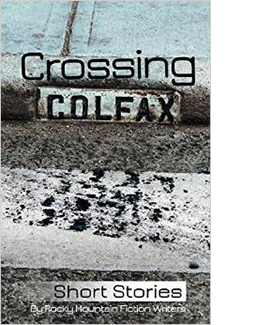 Crossing Colfax – Rocky Mountain Fiction Writers Anthology